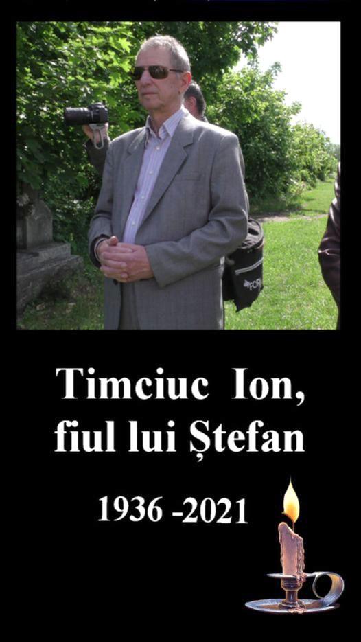 ION TIMCIUC, UN BUN ROMÂN, VEGHETOR LA FLACĂRA MEMORIEI A TRCUT LA ETERNITATE